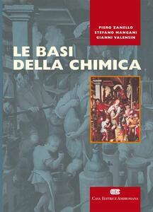 Le basi della chimica - Piero Zanello,Stefano Mangani,Gianni Valensin - copertina