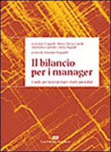 Il bilancio per i manager. Guida per interpretare i fatti aziendali