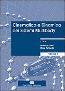 Cinematica e dinamica dei sistemi multibody. Vol. 1: Teoria. - Federico Cheli,Ettore Pennestrì - copertina