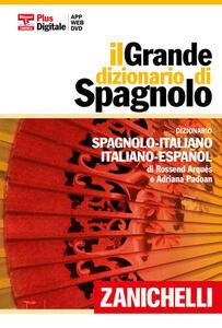 Il Grande dizionario di spagnolo. Dizionario spagnolo-italiano, italiano-spagnolo. Con aggiornamento online