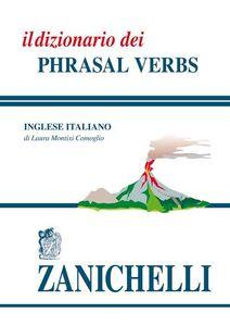 Libro Il dizionario dei phrasal verbs Laura Montixi Comoglio