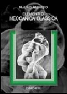 Elementi di meccanica classica - Mauro Fabrizio - copertina