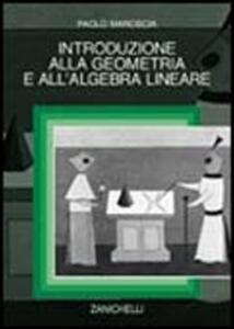 Introduzione alla geometria e all'algebra lineare