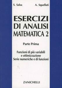 Esercizi di analisi matematica 2. Vol. 1: Funzioni di più variabili e ottimizzazione. Serie numeriche e di funzioni. - Sandro Salsa,Annamaria Squellati Marinoni - copertina