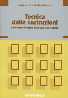 Rallydeicolliscaligeri.it Tecnica delle costruzioni. Vol. 1: Fondamenti delle costruzioni di acciaio. Image