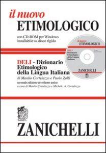 Libro Il nuovo etimologico. Dizionario etimologico della lingua italiana. Con CD-ROM Manlio Cortelazzo , Paolo Zolli