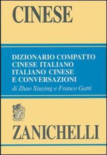 Cinese. Dizionario compatto cinese-italiano, italiano-cinese e conversazioni.pdf