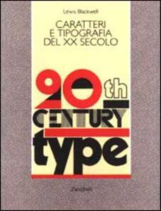 Caratteri e tipografia del XX secolo - Lewis Blackwell - copertina