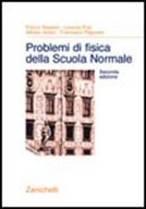 Foto Cover di Problemi di fisica della Scuola Normale, Libro di  edito da Zanichelli