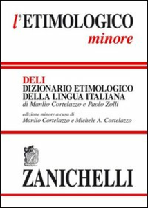 Libro L' etimologico minore. Dizionario etimologico della lingua italiana Manlio Cortelazzo , Paolo Zolli