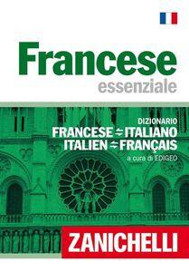 Foto Cover di Francese essenziale. Dizionario francese-italiano, italiano-francese, Libro di  edito da Zanichelli