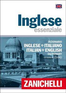 Foto Cover di Inglese essenziale. Dizionario inglese-italiano, italiano-inglese, Libro di  edito da Zanichelli