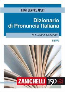 Foto Cover di Il DIPI. Dizionario di pronuncia italiana, Libro di Luciano Canepari, edito da Zanichelli