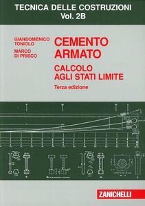 Cemento armato. Calcolo agli stati limite. Vol. 2B - Giandomenico Toniolo,Marco Di Prisco - copertina