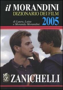 Fondazionesergioperlamusica.it Il Morandini. Dizionario dei film 2005 Image