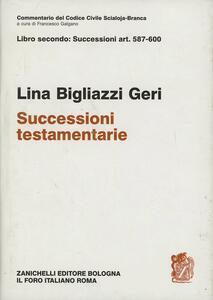 Commentario del codice civile. Art. 587-600. Successioni testamentarie - Lina Bigliazzi Geri - copertina