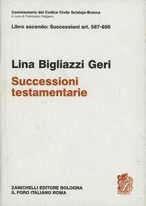 Libro Commentario del codice civile. Art. 587-600. Successioni testamentarie Lina Bigliazzi Geri