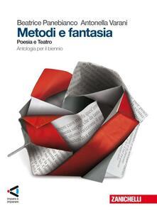 Metodi e fantasia. Poesia e teatro. Con espansione online