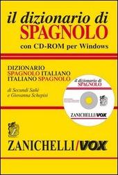 Il dizionario di spagnolo. Dizionario spagnolo-italiano, italiano-spagnolo. Con CD-ROM