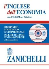L' inglese dell'economia. Dizionario economico e commerciale inglese-italiano, italiano-inglese. Con CD-ROM