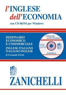 L inglese delleconomia. Dizionario economico e commerciale inglese-italiano, italiano-inglese. Con CD-ROM.pdf