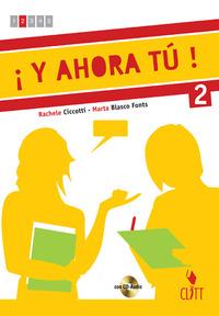 Y ahora tu. Per le Scuole superiori! Con CD Audio. Con espansione online. Vol. 2 - Ciccotti Rachele Blasco Fonts Marta - wuz.it