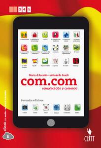 Com.com. Comunicación y comercio. Per le Scuole superiori. Con espansione online