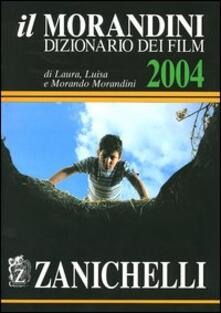 Capturtokyoedition.it Il Morandini. Dizionario dei film 2004 Image