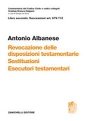 Art. 679-712. Revocazione delle disposizioni testamentarie, sostituzione, esecutori testamentari