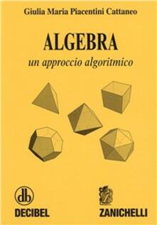 Osteriacasadimare.it Algebra. Un approccio algoritmico Image