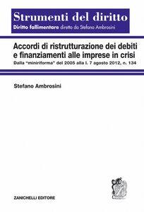 Libro Accordi di ristrutturazione dei debiti e finanziamenti alle imprese in crisi Stefano Ambrosini