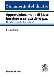 Libro Approvvigionamenti di lavori, forniture e servizi delle P.A. Disciplina comunitaria e nazionale Sabino Luce