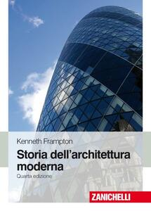 Storia dell'architettura moderna - Kenneth Frampton - copertina