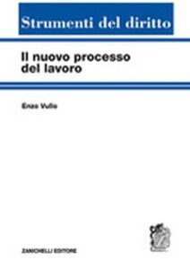 Libro Il nuovo processo del lavoro Enzo Vullo