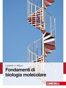 Fondamenti di biologia molecolare - Lizabeth A. Allison - copertina