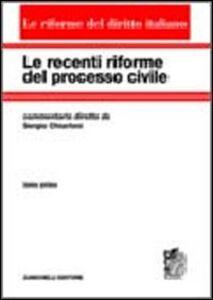 Foto Cover di Le recenti riforme del processo civile. Vol. 1, Libro di Sergio Chiarloni, edito da Zanichelli