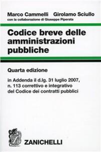 Codice breve delle amministrazioni pubbliche - Marco Cammelli,Girolamo Sciullo,Giuseppe Piperata - copertina