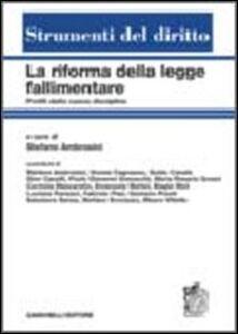 Foto Cover di La riforma della legge fallimentare. Profili della nuova disciplina, Libro di  edito da Zanichelli