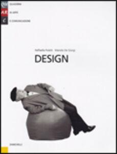 Foto Cover di Design, Libro di Raffaella Poletti,Manolo De Giorgi, edito da Zanichelli