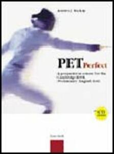 Pet perfect. A preparation course for the Cambridge ESOL. Preliminary English Test. Student's book. Con CD Audio