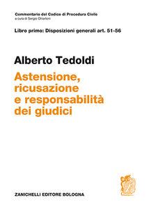 Libro Art. 51-56. Astensione, ricusazione e responsabilità dei giudici Alberto Tedoldi