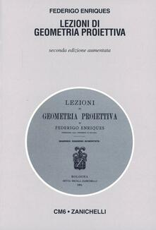 Voluntariadobaleares2014.es Lezioni di geometria proiettiva (rist. anast. 1904) Image