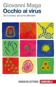 Foto Cover di Occhio ai virus. Se li conosci sai come difenderti, Libro di Giovanni Maga, edito da Zanichelli