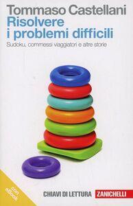 Libro Risolvere i problemi difficili. Sudoku, commessi viaggiatori e altre storie. Con e-book Tommaso Castellani