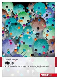Virus. Applicazioni biotecnologiche e strategie di controllo. Con Contenuto digitale (fornito elettronicamente) - David Harper - copertina