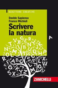Libro Scrivere la natura Davide Sapienza , Franco Michieli