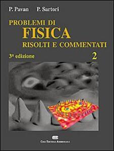 Problemi di fisica 2 risolti e commentati - Pietro Pavan,Paolo Sartori - copertina