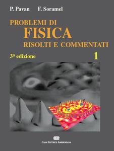 Esercizi di fisica risolti e commentati. Vol. 1 - Pietro Pavan,Francesca Soramel - copertina