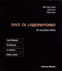 Dati di laboratorio con associazioni cliniche - Cristallo Attilio F. Ferrari Guido Cueroni Paolo - wuz.it