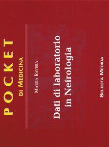 Foto Cover di Dati di laboratorio in nefrologia, Libro di Maura Ravera, edito da Selecta Medica